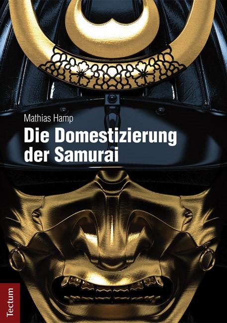 Abbildung von Hamp   Die Domestizierung der Samurai   1., 1. Aufl.   2014