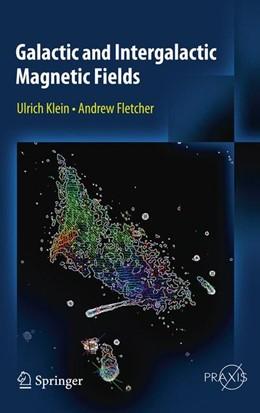 Abbildung von Klein / Fletcher | Galactic and Intergalactic Magnetic Fields | 2014