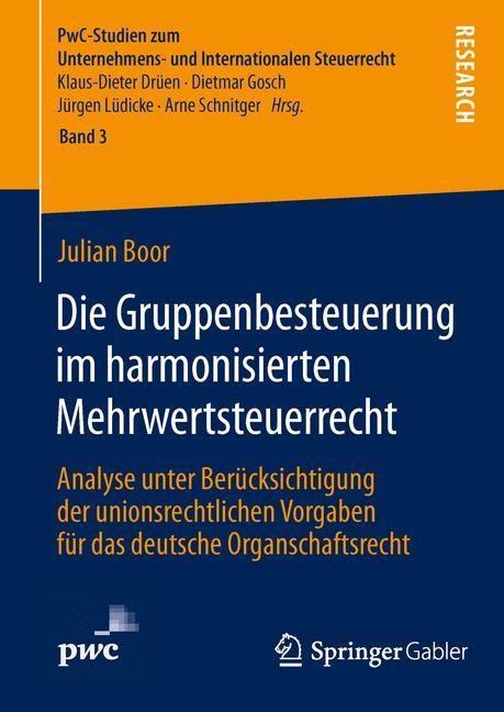 Die Gruppenbesteuerung im harmonisierten Mehrwertsteuerrecht   Boor   2014, 2014   Buch (Cover)