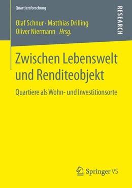 Abbildung von Schnur / Drilling / Niermann | Zwischen Lebenswelt und Renditeobjekt | 2014 | Quartiere als Wohn- und Invest...