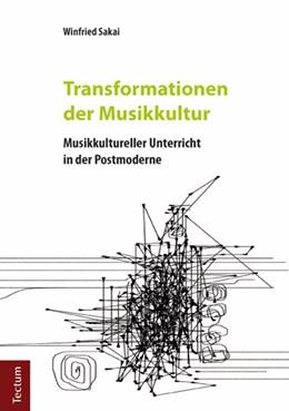 Abbildung von Sakai | Transformationen der Musikkultur | 2013 | Musikkultureller Unterricht in...