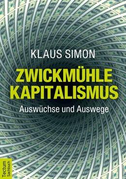 Abbildung von Simon | Zwickmühle Kapitalismus | 1. Auflage | 2014 | beck-shop.de