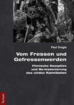 Abbildung von Drogla | Vom Fressen und Gefressenwerden | 2013 | Filmische Rezeption und Re-Ins...