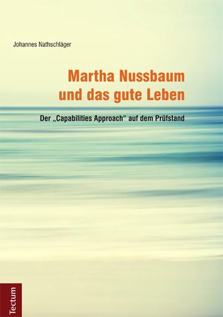 Abbildung von Nathschläger | Martha Nussbaum und das gute Leben | 2014