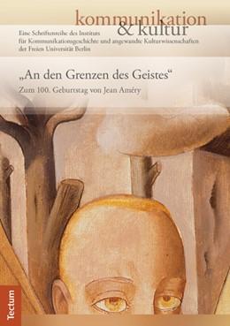 Abbildung von Hewera / Mettler / Haarmann | An den Grenzen des Geistes | 2013 | Jean Améry zum 100. Geburtstag