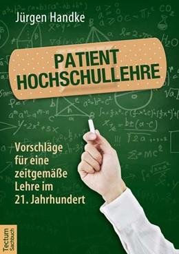 Abbildung von Handke | Patient Hochschullehre | 2014 | Vorschläge für eine zeitgemäße...