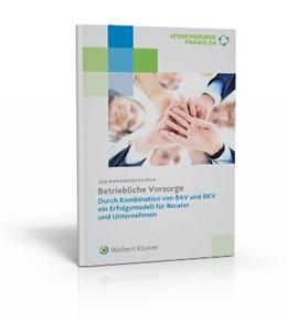 Abbildung von Heidemann / Prost | Betriebliche Vorsorge - BAV und BKV • Set | 2014 | Das Erfolgsmodell für Berater