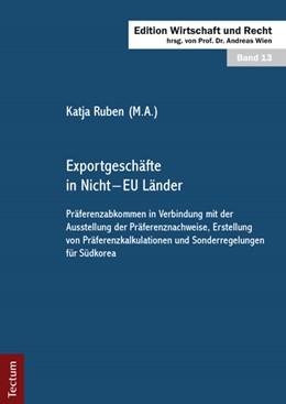 Abbildung von Wien / Ruben | Exportgeschäfte in Nicht – EU Länder | 2014 | Präferenzabkommen in Verbindun... | 13