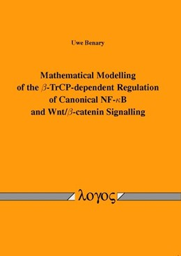 Abbildung von Benary | Mathematical Modelling of the ß-TrCP-dependent Regulation of Canonical NF- B and Wnt/ß-catenin Signalling | 2014