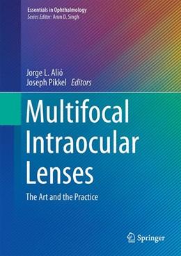 Abbildung von Alió / Pikkel | Multifocal Intraocular Lenses | 2014 | The Art and the Practice