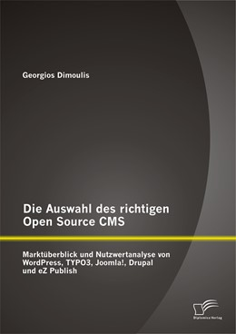 Abbildung von Dimoulis | Die Auswahl des richtigen Open Source CMS: Marktüberblick und Nutzwertanalyse von WordPress, TYPO3, Joomla!, Drupal und eZ Publish | 2014