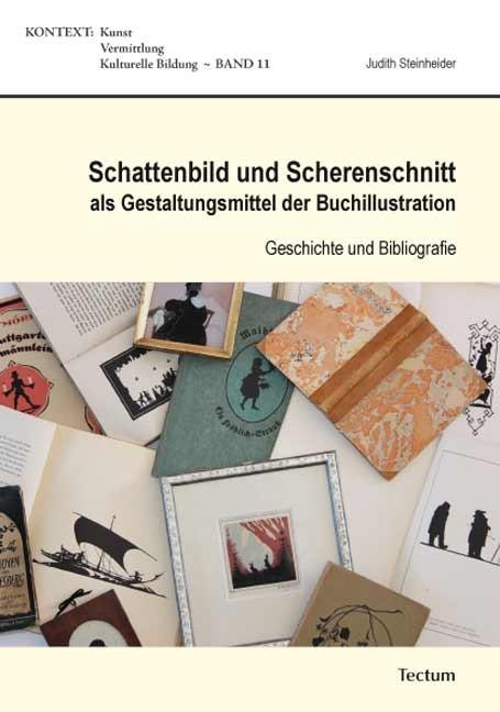 Abbildung von Steinheider | Schattenbild und Scherenschnitt als Gestaltungsmittel der Buchillustration | 2013