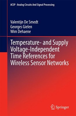 Abbildung von De Smedt / Gielen / Dehaene | Temperature- and Supply Voltage-Independent Time References for Wireless Sensor Networks | 2014