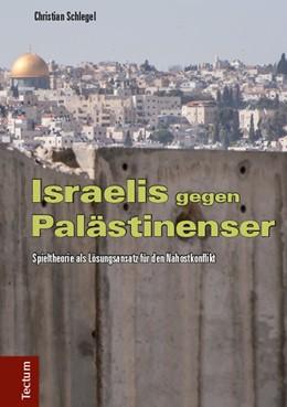 Abbildung von Schlegel | Israelis gegen Palästinenser | 2014 | Spieltheorie als Lösungsansatz...
