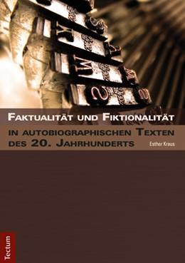 Abbildung von Kraus | Faktualität und Fiktionalität in autobiographischen Texten des 20. Jahrhunderts | 2014