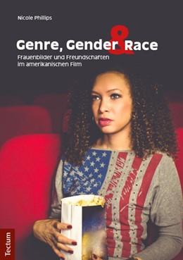 Abbildung von Phillips | Genre, Gender und Race: Frauenbilder und Freundschaften im amerikanischen Film | 2013