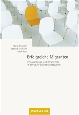 Abbildung von Stamm / Leumann / Kost   Erfolgreiche Migranten   2014