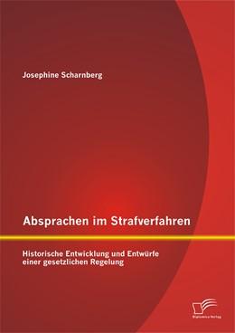 Abbildung von Scharnberg | Absprachen im Strafverfahren | 2014 | Historische Entwicklung und En...