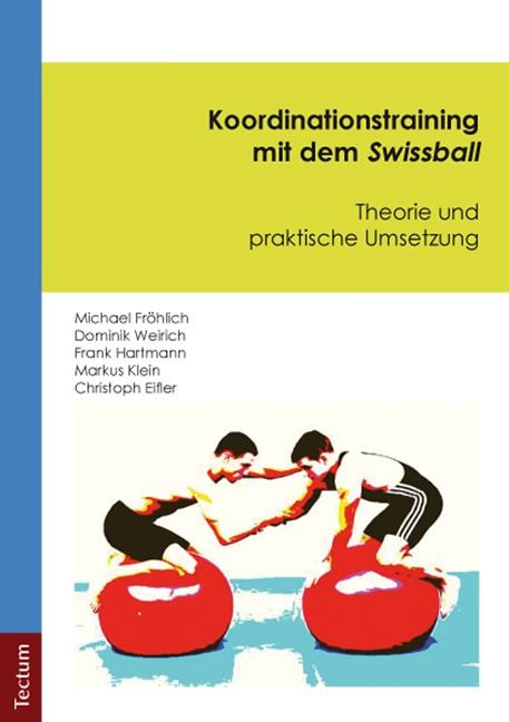 Abbildung von Fröhlich / Weirich / Hartmann | Koordinationstraining mit dem Swissball | 2014