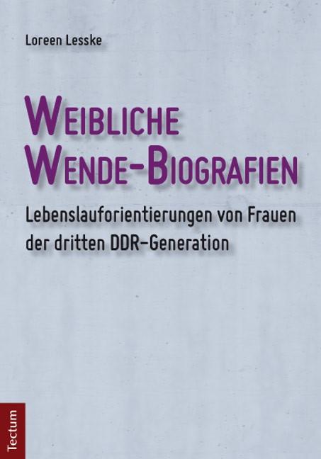 Abbildung von Lesske | Weibliche Wende-Biografien | 2013