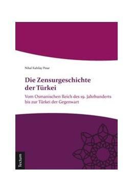 Abbildung von Pinar | Die Zensurgeschichte der Türkei | 2014 | Vom Osmanischen Reich des 19. ...