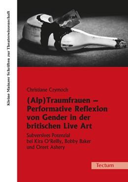 Abbildung von Czymoch | (Alp)Traumfrauen – Performative Reflexion von Gender in der britischen Live Art | 1. Auflage | 2014 | 25 | beck-shop.de
