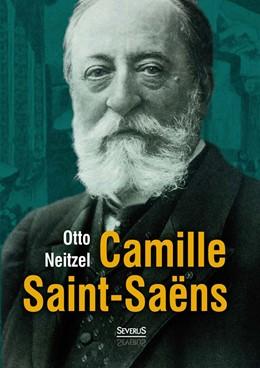 Abbildung von Neitzel | Camille Saint-Saëns | 2014 | Lebens- und Charakterbilder ne...