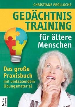 Abbildung von Pröllochs | Gedächtnistraining für ältere Menschen | 2014 | Das große Praxisbuch mit umfas...