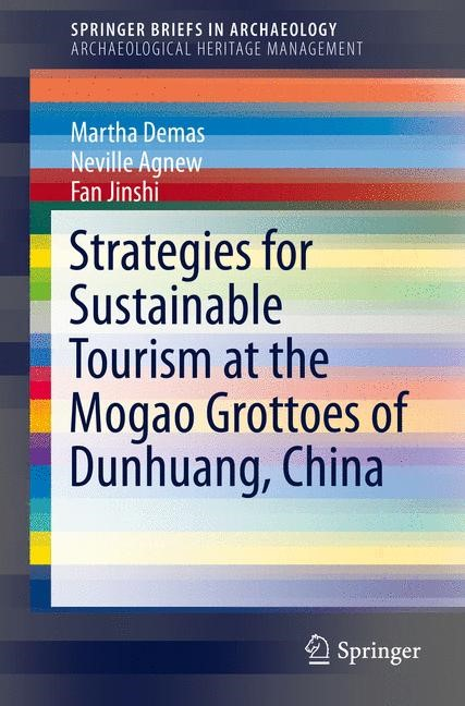 Abbildung von Demas / Agnew / Fan   Strategies for Sustainable Tourism at the Mogao Grottoes of Dunhuang, China   2014