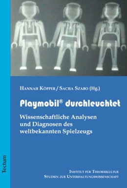Abbildung von Szabo / Köpper | Playmobil® durchleuchtet | 2014 | Wissenschaftliche Analysen und...