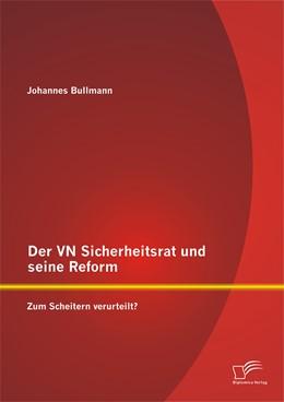 Abbildung von Bullmann | Der VN Sicherheitsrat und seine Reform – Zum Scheitern verurteilt? | 2014