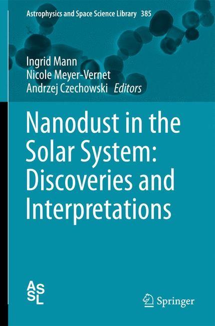 Abbildung von Mann / Meyer-Vernet / Czechowski | Nanodust in the Solar System: Discoveries and Interpretations | 2014