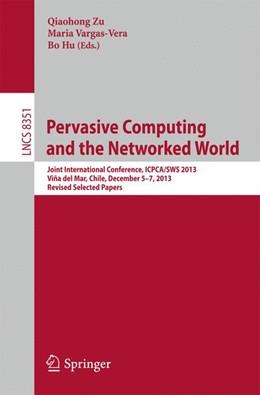 Abbildung von Zu / Vargas-Vera / Hu | Pervasive Computing and the Networked World | 2014