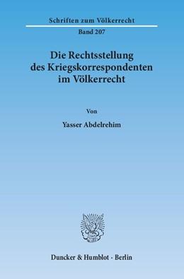 Abbildung von Abdelrehim | Die Rechtsstellung des Kriegskorrespondenten im Völkerrecht | 1. Auflage | 2014 | 207 | beck-shop.de