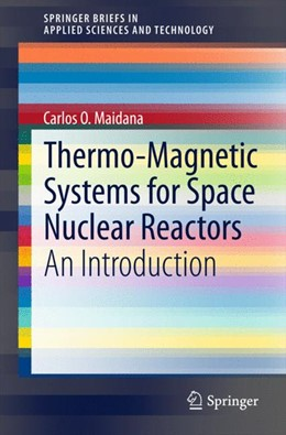 Abbildung von Maidana | Thermo-Magnetic Systems for Space Nuclear Reactors | 2014 | An Introduction