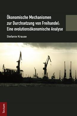 Abbildung von Krause | Ökonomische Mechanismen zur Durchsetzung von Freihandel | 2013