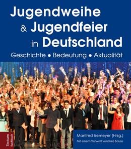 Abbildung von Isemeyer / Groschoppp / Pilgrim | Jugendweihe und Jugendfeier in Deutschland | 2014 | Geschichte, Bedeutung, Aktuali...