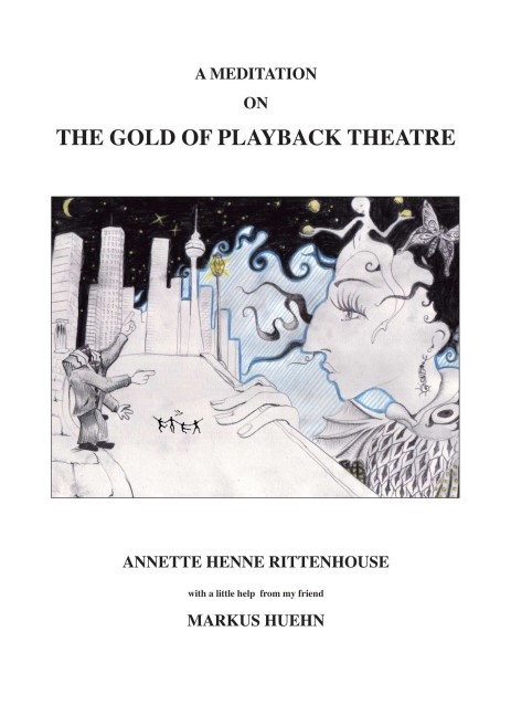 Abbildung von Henne Rittenhouse / Rittenhouse / Huehn   A Meditation On The Gold Of Playback Theatre   2014