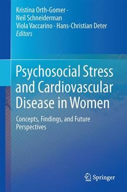 Abbildung von Orth-Gomér / Schneiderman / Vaccarino / Deter | Psychosocial Stress and Cardiovascular Disease in Women | 2014 | Concepts, Findings, Future Per...