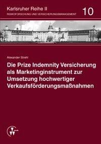 Abbildung von Strehl / Schwebler / Werner | Die Prize Indemnity Versicherung als Marketinginstrument zur Umsetzung hochwertiger Verkaufsförderungsmaßnahmen | 2014