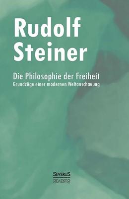 Abbildung von Steiner | Die Philosophie der Freiheit | 2014 | Grundzüge einer modernen Welta...