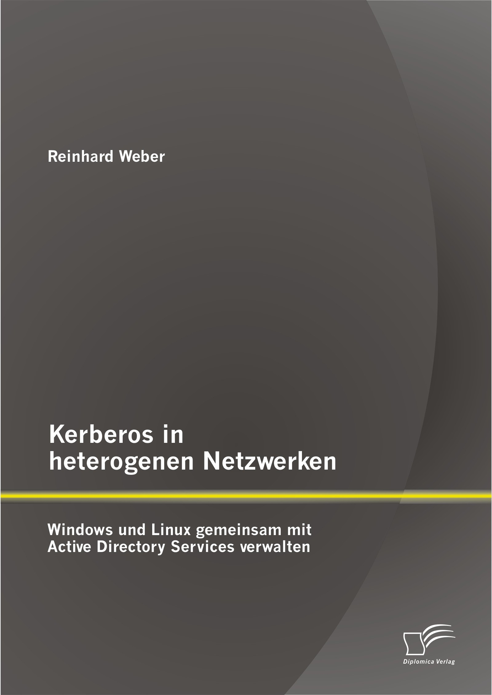 Abbildung von Weber | Kerberos in heterogenen Netzwerken: Windows und Linux gemeinsam mit Active Directory Services verwalten | 2014
