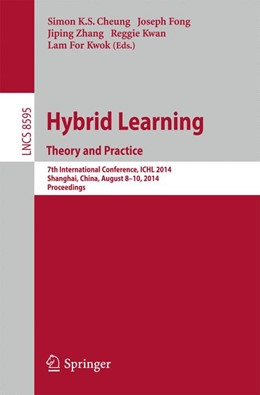 Abbildung von Cheung / Fong / Zhang / Kwan / Kwok | Hybrid Learning Theory and Practice | 2014 | 7th International Conference, ...