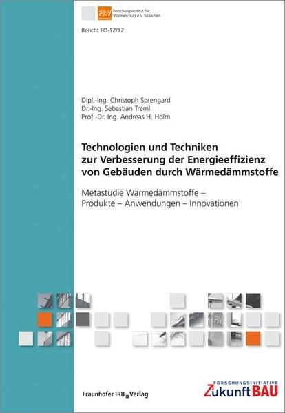 Abbildung von Sprengard /  / Treml   Technologien und Techniken zur Verbesserung der Energieeffizienz von Gebäuden durch Wärmedämmstoffe   2014
