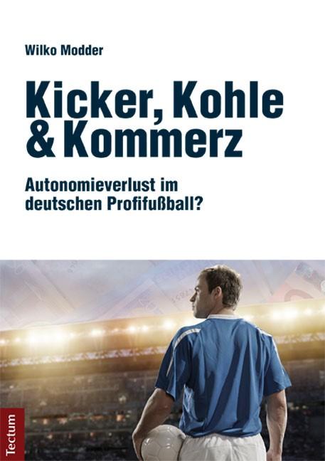 Abbildung von Modder | Kicker, Kohle & Kommerz | 2014