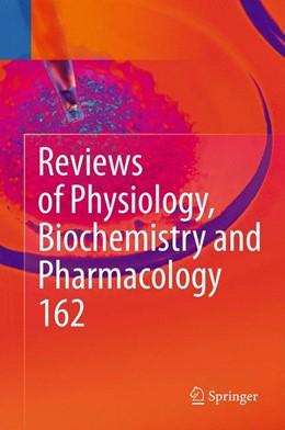 Abbildung von Nilius / Amara / Gudermann / Jahn / Lill / Offermanns / Petersen | Reviews of Physiology, Biochemistry and Pharmacology | 2014 | Volume 162 | 162