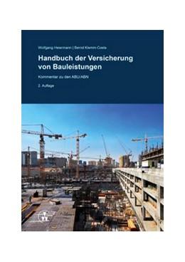 Abbildung von Heiermann / Klemm-Costa | Handbuch der Versicherung von Bauleistungen | 2014 | Kommentar zu den ABU/ABN