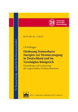 Abbildung von Roßegger / Brandt | Förderung Erneuerbarer Energien zur Stromerzeugung in Deutschland und im Vereinigten Königreich | 1. Auflage | 2014 | beck-shop.de