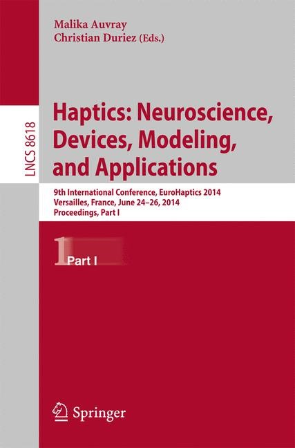Abbildung von Auvray / Duriez | Haptics: Neuroscience, Devices, Modeling, and Applications | 2014