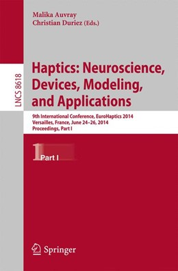 Abbildung von Auvray / Duriez | Haptics: Neuroscience, Devices, Modeling, and Applications | 2014 | 9th International Conference, ...